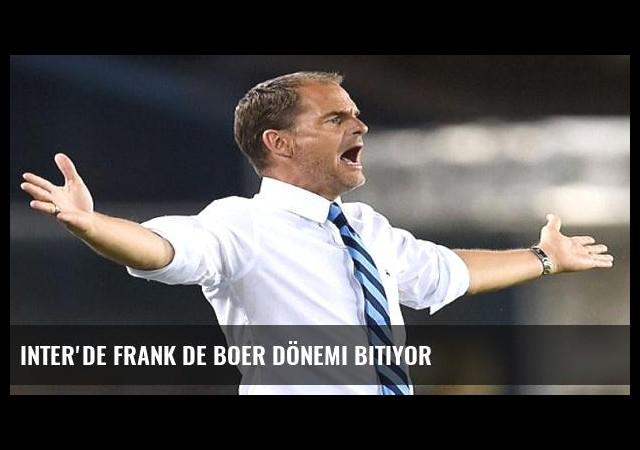 Inter'de Frank de Boer dönemi bitiyor