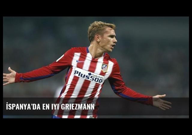 İspanya'da en iyi Griezmann