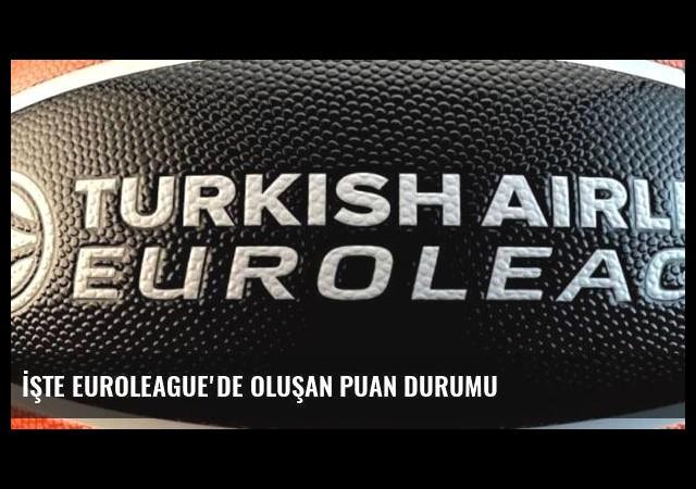 İşte Euroleague'de oluşan puan durumu