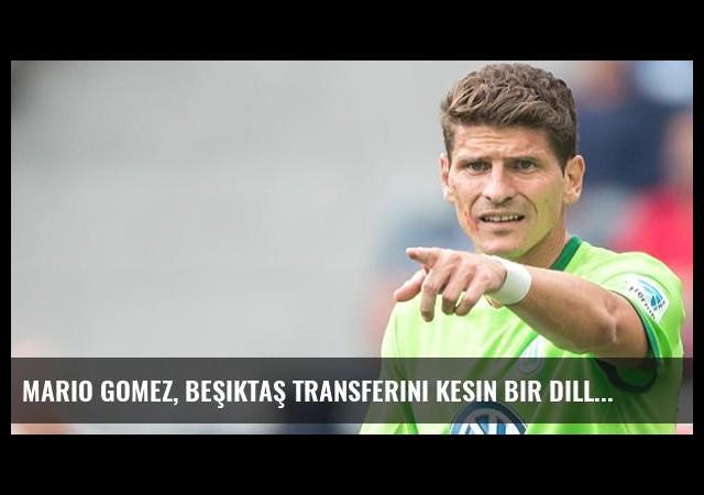 Mario Gomez, Beşiktaş Transferini Kesin Bir Dille Yalanladı
