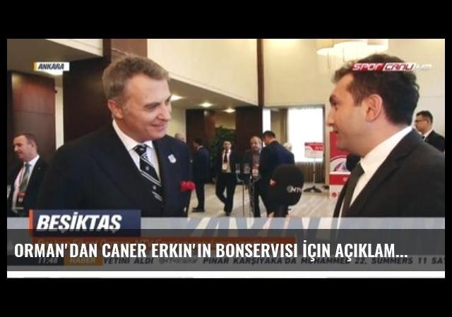 Orman'dan Caner Erkin'in Bonservisi İçin Açıklama