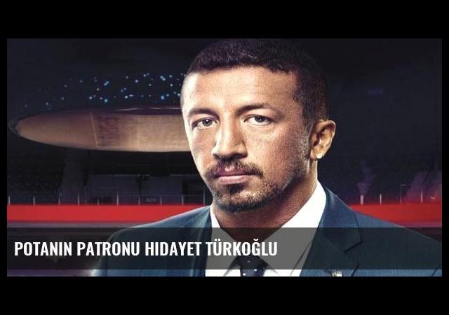 Potanın patronu Hidayet Türkoğlu