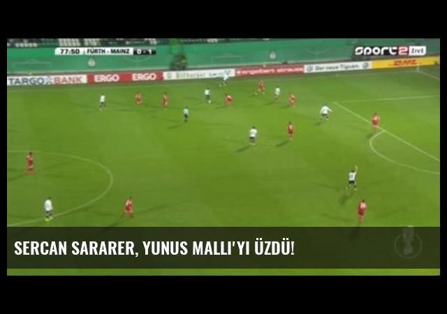 Sercan Sararer, Yunus Mallı'yı Üzdü!