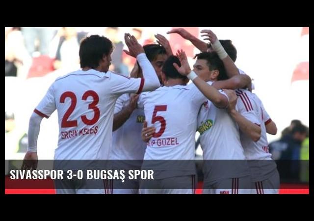 Sivasspor 3-0 Bugsaş Spor