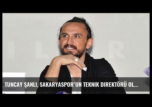 Tuncay Şanlı, Sakaryaspor'un Teknik Direktörü Oldu