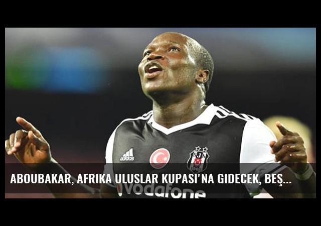 Aboubakar, Afrika Uluslar Kupası'na Gidecek, Beşiktaş Forvet Arıyor