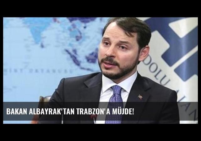 Bakan Albayrak'tan Trabzon'a Müjde!