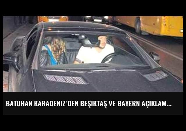 Batuhan Karadeniz'den Beşiktaş ve Bayern açıklaması