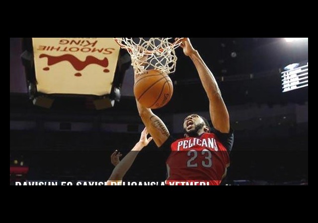 Davis'in 50 sayısı Pelicans'a yetmedi