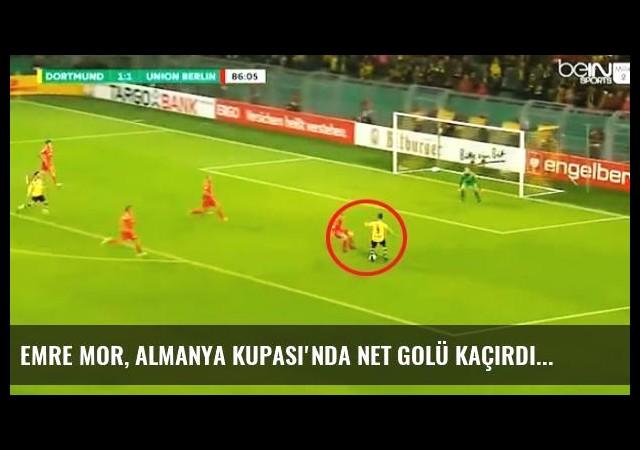 Emre Mor, Almanya Kupası'nda Net Golü Kaçırdı
