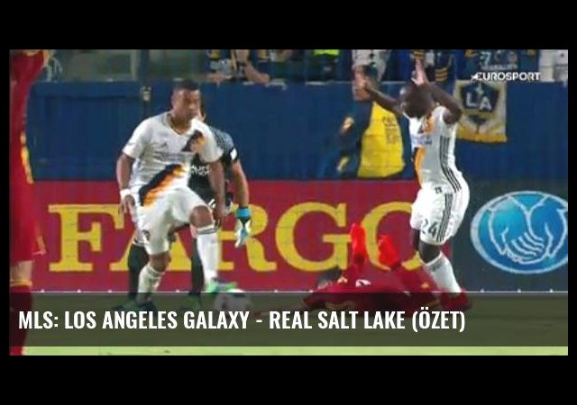 Mls: Los Angeles Galaxy - Real Salt Lake (Özet)