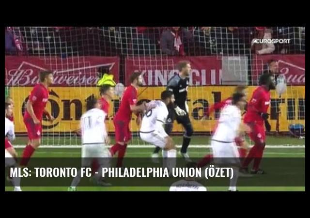 Mls: Toronto Fc - Philadelphia Union (Özet)
