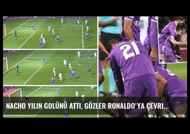 Nacho Yılın Golünü Attı, Gözler Ronaldo'ya Çevrildi!