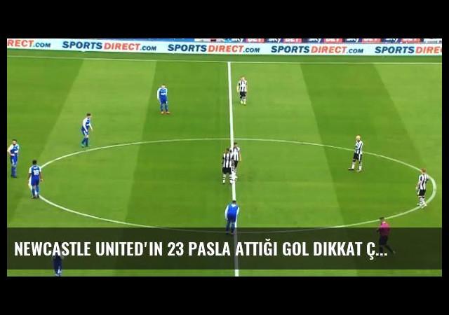 Newcastle United'ın 23 Pasla Attığı Gol Dikkat Çekti