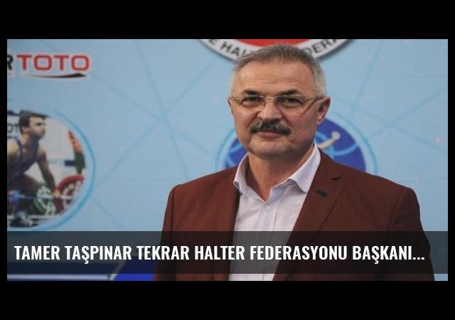Tamer Taşpınar tekrar Halter Federasyonu Başkanı