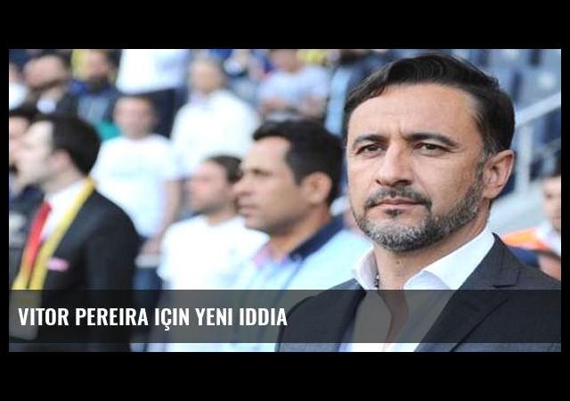 Vitor Pereira için yeni iddia