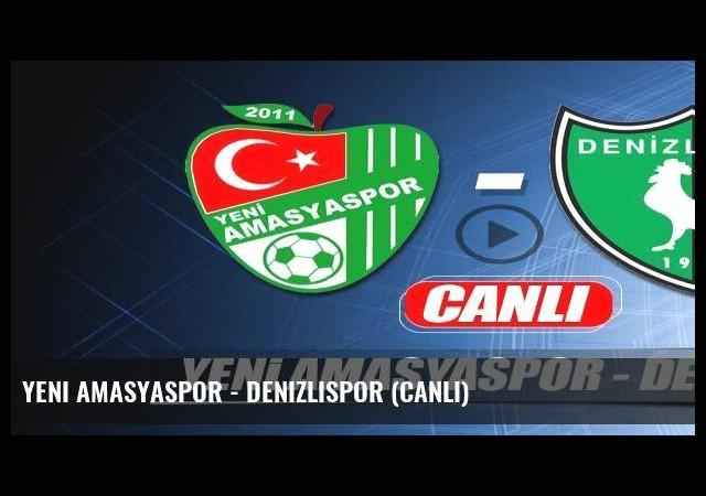 Yeni Amasyaspor - Denizlispor (Canlı)