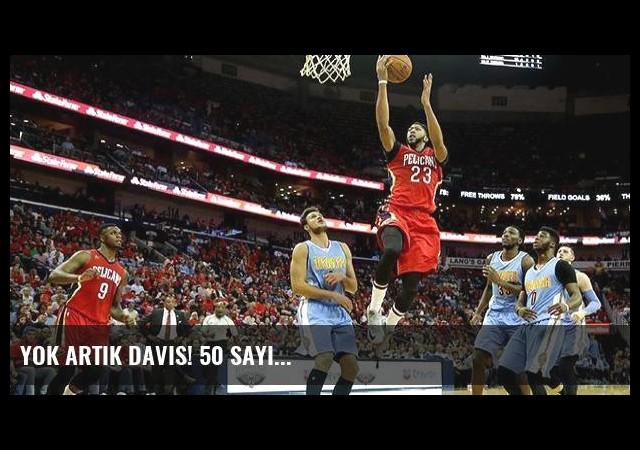 Yok artık Davis! 50 sayı...