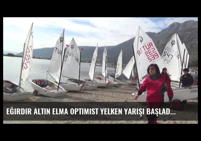 Eğirdir Altın Elma Optimist Yelken Yarışı Başladı
