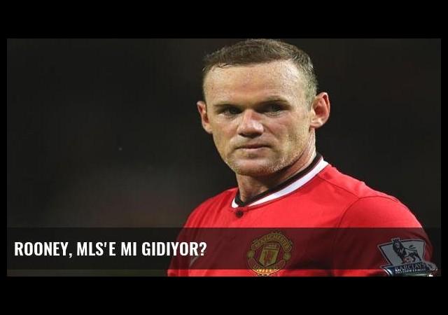 Rooney, MLS'e mi gidiyor?