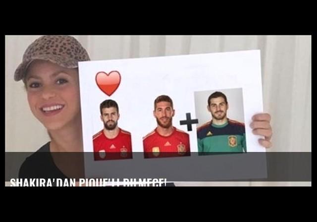Shakira'dan Pique'li bilmece!