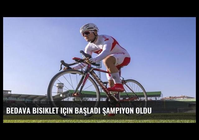 Bedava bisiklet için başladı şampiyon oldu