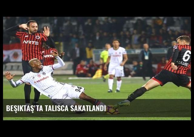 Beşiktaş'ta Talisca sakatlandı