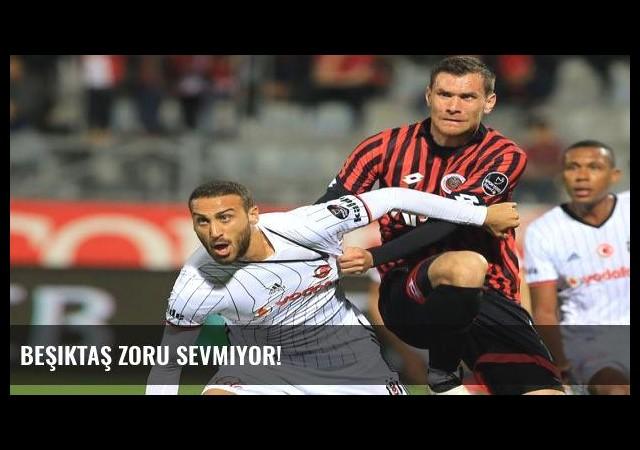 Beşiktaş zoru sevmiyor!