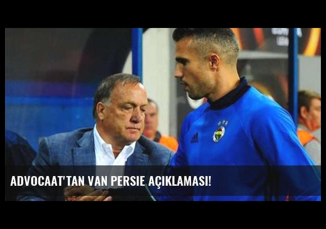 Advocaat'tan Van Persie açıklaması!