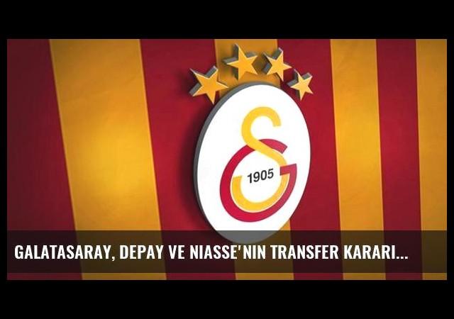Galatasaray, Depay ve Niasse'nin Transfer Kararını Aldı