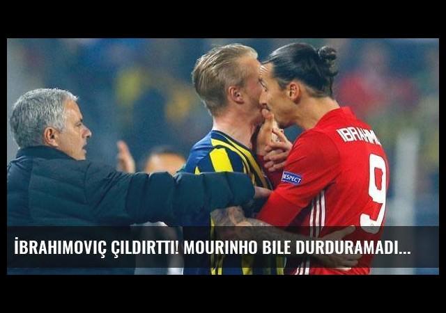 İbrahimoviç çıldırttı!Mourinho bile durduramadı...