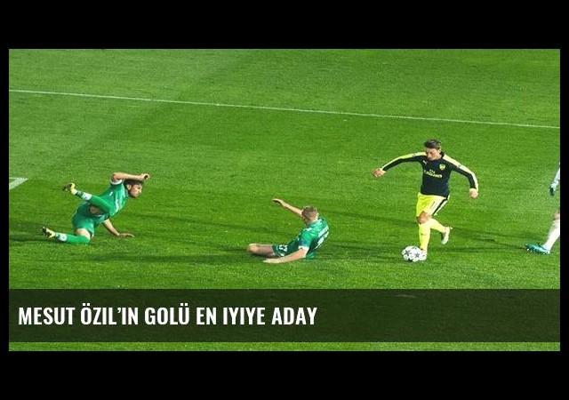Mesut Özil'in golü en iyiye aday