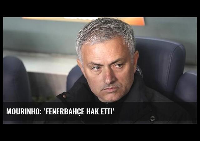Mourinho: 'Fenerbahçe hak etti'