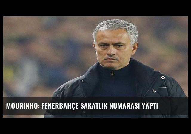 Mourinho: Fenerbahçe sakatlık numarası yaptı