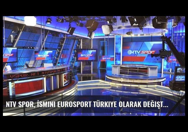 NTV Spor, İsmini Eurosport Türkiye Olarak Değiştiriyor