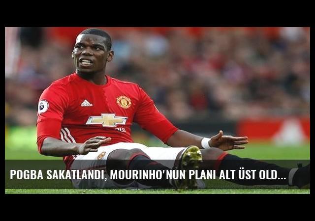 Pogba sakatlandı, Mourinho'nun planı alt üst oldu!