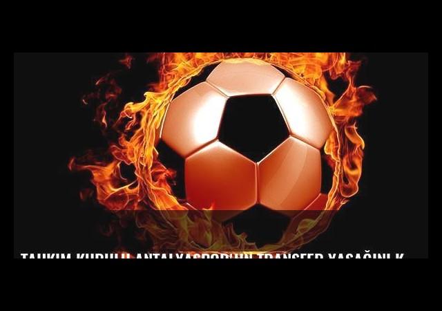 Tahkim Kurulu Antalyaspor'un transfer yasağını kaldırdı!