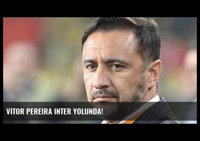 Vitor Pereira Inter yolunda!