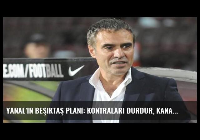 Yanal'ın Beşiktaş planı: Kontraları durdur, kanatlardan vur