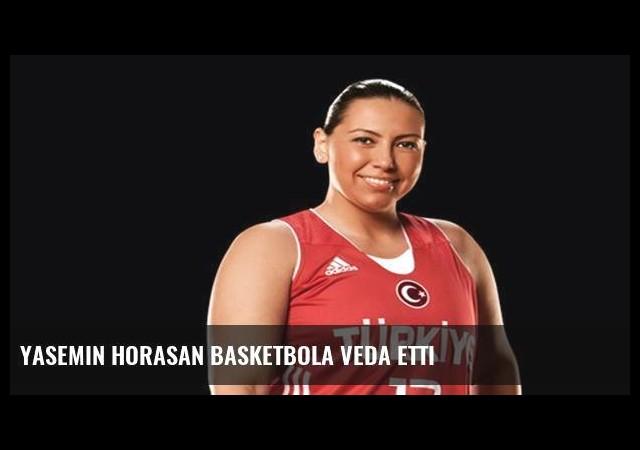 Yasemin Horasan basketbola veda etti