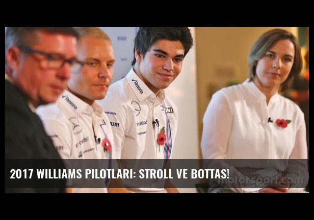2017 Williams pilotları: Stroll ve Bottas!