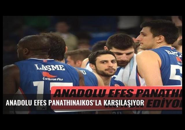 Anadolu Efes Panathinaikos'la karşılaşıyor