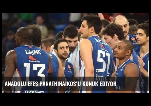 Anadolu Efes Panathinaikos'u konuk ediyor
