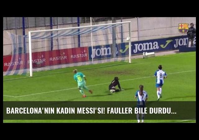 Barcelona'nın Kadın Messi'si! Fauller Bile Durduramadı