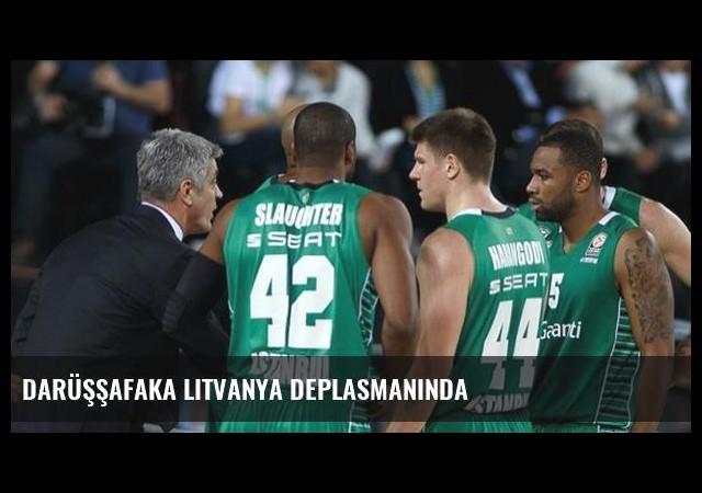 Darüşşafaka Litvanya deplasmanında