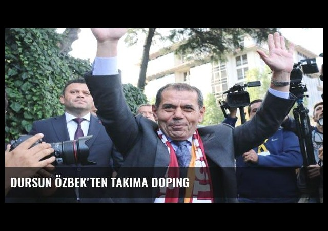Dursun Özbek'ten takıma doping