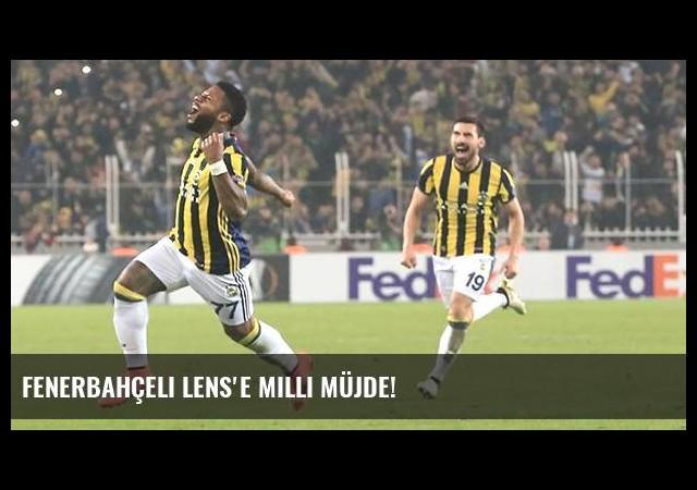Fenerbahçeli Lens'e milli müjde!