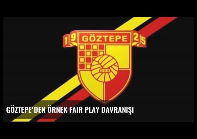 Göztepe'den örnek fair play davranışı