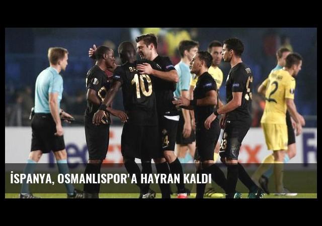 İspanya, Osmanlıspor'a hayran kaldı