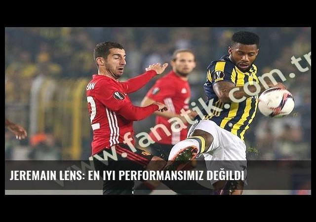 Jeremain Lens: En iyi performansımız değildi